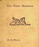 The Time Machine (Annotated) (English Edition)