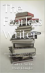 The Fearless Writer: Developing a Purposeful Mindset to Become a Published Author (English Edition)