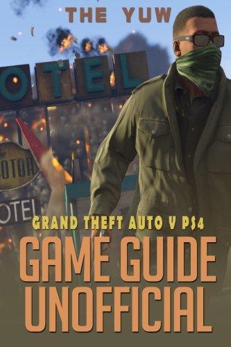 Preisvergleich Produktbild Grand Theft Auto V Ps4 Game Guide Unofficial