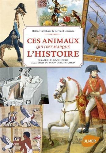 Les Animaux qui ont marqué l'histoire par Helene Tierchant