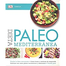 Dieta Paleo Mediterránea (COCINA Y HOGAR)