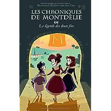 Les Chroniques de Montdélie: La légende des deux fées