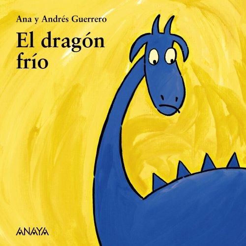 El dragón frío (Primeros Lectores (1-5 Años) - Mi Primera...