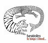 Bestioles, le Temps S'Étend