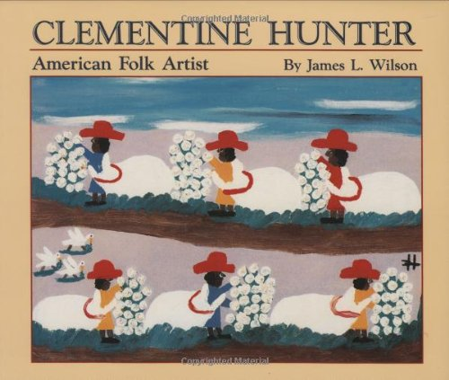 Clementine Hunter: American Folk Artist - Hunter Clementine