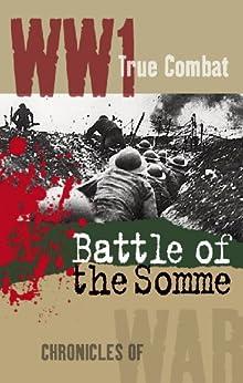 The Battle of The Somme (True Combat) (English Edition) von [Macdonald, Alexander]