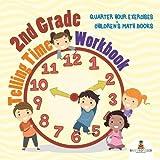 2nd Grade Telling Time Workbook: Quarter Hour Exercises Children's Math Books