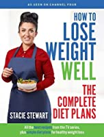 How to Lose Weight Well: The Complete Diet Plans: All the best recipes from the TV series, plus simple diet plans for healthy weight loss