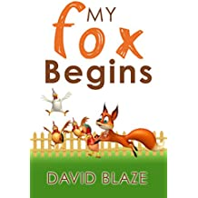 My Fox Begins (an adventure fantasy for children ages 7-10) (English Edition)
