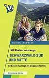 Mit Kindern unterwegs - Schwarzwald Süd und Mitte: Die besten Ausflüge für die ganze Familie