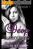 Deep Surrendering: Episode Seven (English Edition)