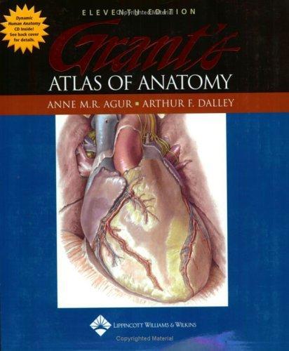 Grant's Atlas of Anatomy by Anne M. R. Agur (Editor), Arthur F. Dalley (Editor) (1-May-2004) Paperback