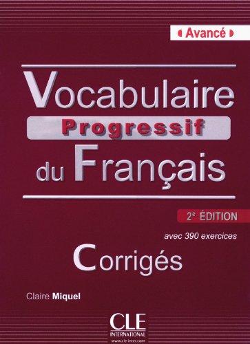 Vocabulaire progressif du français - Niveau avancé - Corrigés - 2ème édition par Claire Miquel