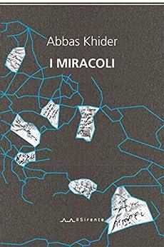 I miracoli (Altriarabi migrante Vol. 3) di [Khider, Abbas]