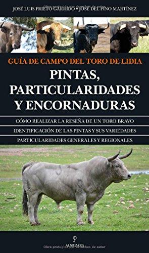 Guía De Campo Del Toro De Lidia (Taurología) por José Luis Prieto Garrido