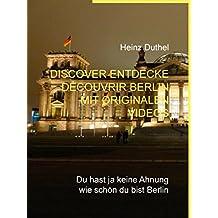 Discover Entdecke Découvrir Berlin mit originalen Videos: Du hast ja keine Ahnung wie schön du bist Berlin