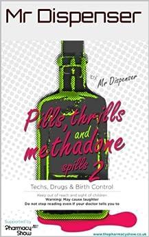 Pills, Thrills and Methadone Spills 2 by [Dispenser, Mr]