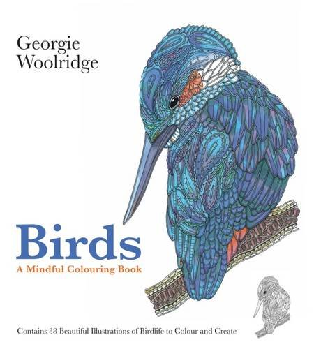 Birds: A Mindful Colouring Book (Georgie Woolridge Mindful Colouring Series) por Georgie Woolridge