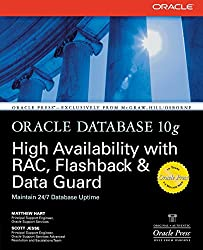 Oracle Database 10g High Availability with Rac, Flashback & Data Guard (Oracle Press)