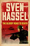 The Bloody Road To Death (Legion of the Damned Series Book 11) by Sven Hassel