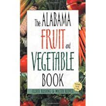 The Alabama Fruit and Vegetable Book (Southern Fruit and Vegetable Books)