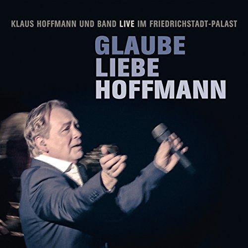 Glaube Liebe Hoffmann (Klaus H...