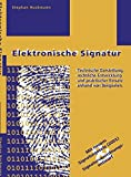 Elektronische Signatur: Technische Darstellung, rechtliche Entwicklung und praktischer Einsatz anhand von Beispielen