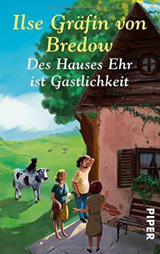 Bredow, Ilse Gräfin von: Des Hauses Ehr ist Gastlichkeit