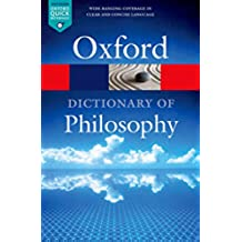 The Oxford Dictionary of Philosophy (Oxford Quick Reference) (English Edition)