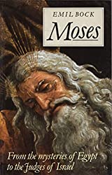 Moses: From the Mysteries of Egypt to the Judges of Israel by Emil Bock (1990-12-27)