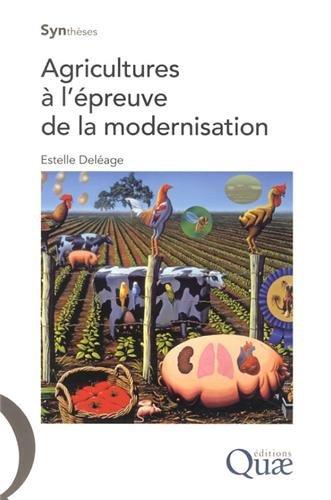 Agricultures à l'épreuve de la modernisation par Estelle Deléage