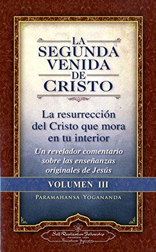 La Segunda Venida De Cristo - Volumen III