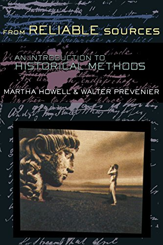 From Reliable Sources: An Introduction to Historical Methods por Martha C. Howell