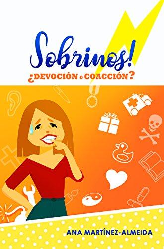 Sobrinos! ¿devoción o coacción? por Ana Martínez-Almeida
