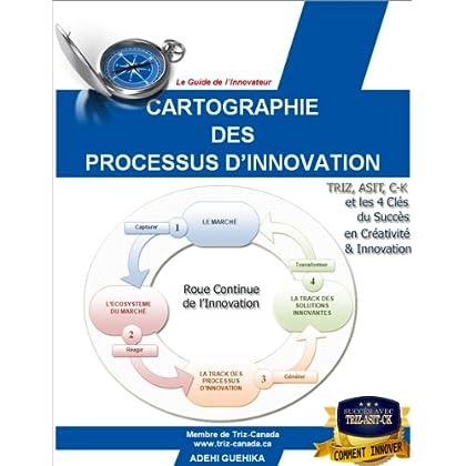 Cartographie des processus d'innovation (Le Guide de l'Innovateur t. 1)