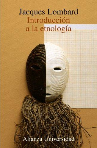 Introduccion a la etnologia / Introduction to Etnology