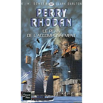 Perry Rhodan n°267 - Le Plan de l'accomplissement