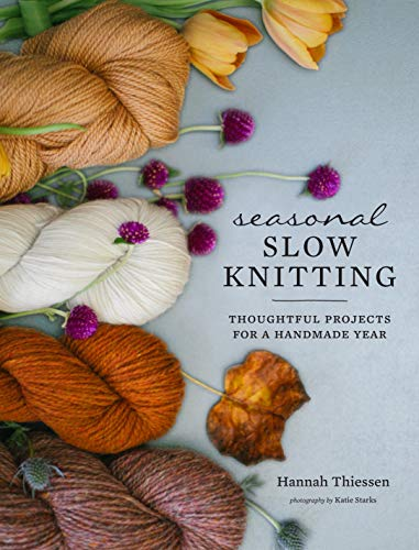 Seasonal Slow Knitting: Thoughtful Projects for a Handmade Year (English Edition)