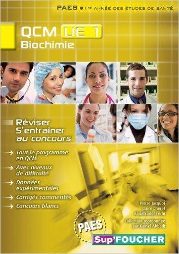 QCM UE1 Biochimie de Kamel Abbadi,Claire Chéret,Abdelkader Ferhi ( 10 août 2011 )