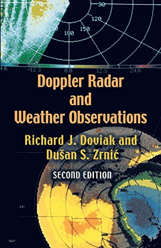Doppler Radar and Weather Observations: Second Edition (Dover Books on Engineering)
