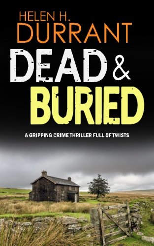 DEAD & BURIED a gripping crime thriller full of twists