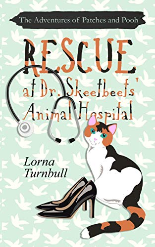 Rescue at Dr. Skeebeet's Animal Hospital (The Adventures of Patches and Pooh Book 1) (English Edition) -
