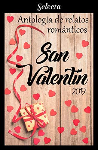 Antología de relatos románticos. San Valentín 2019