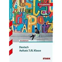 Training Gymnasium - Deutsch Aufsatz 7./8. Klasse: Grundlagen und Aufgaben mit Lösungen