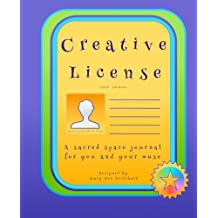Creative License: a lined journal: A sacred space for you and your muse: Volume 2 (Creative License Journals)