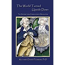 The World Turned Upside Down: The Second Low-Carbohydrate Revolution (English Edition)
