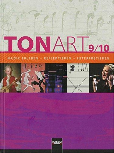 TONART 9/10. Schülerbuch: Klasse 9/10. Musik erleben - reflektieren - interpretieren (TONART / Musik erleben - reflektieren - interpretieren)