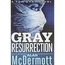 Gray Resurrection (A Tom Gray Novel) by Alan McDermott (2014-01-07)