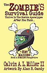 The Zombie's Survival Guide by Calvin A. L. Miller II (2010-09-01)