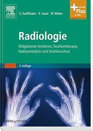 Radiologie: Bildgebende Verfahren, Strahlentherapie, Nuklearmedizin und Strahlenschutz - mit Zugang zum Elsevier-Portal